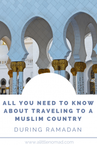 All you need to know about traveling to a Muslim country during Ramadan