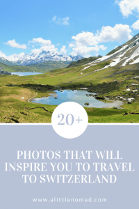 20+ Photos that will inspire you to travel to Switzerland