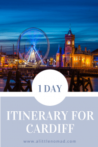 One Day (24 Hour) Itinerary For Cardiff, Wales