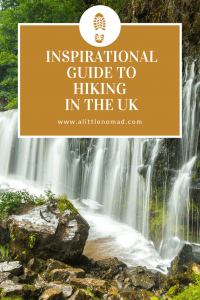 INSPIRATIONAL GUIDE TO HIKING IN THE UK - England, Scotland and Wales #hiking #uk