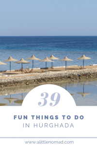 39 Fun Things To Do In Hurghada: Whether you're an adventurous traveler, luxury lover, scuba diver or a small family, Hurghada offers great activities for everyone!