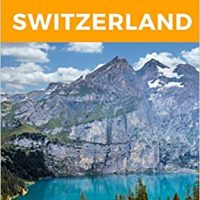 101 Amazing Things to Do in Switzerland: Travel Guide